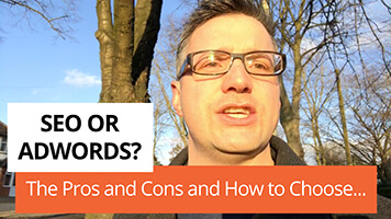 SEO or Adwords – The Pros and Cons and How to Choose